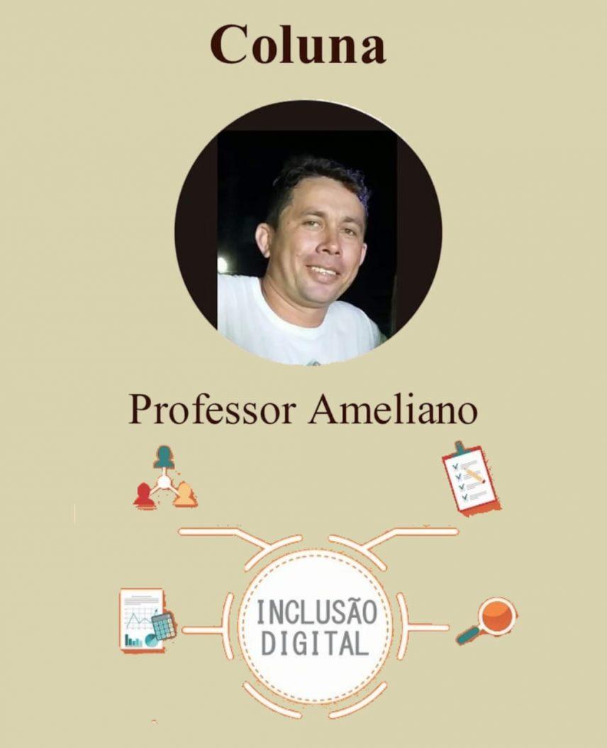 Coluna do Professor Ameliano Farias: INCLUSÃO E SUAS INTERFACES